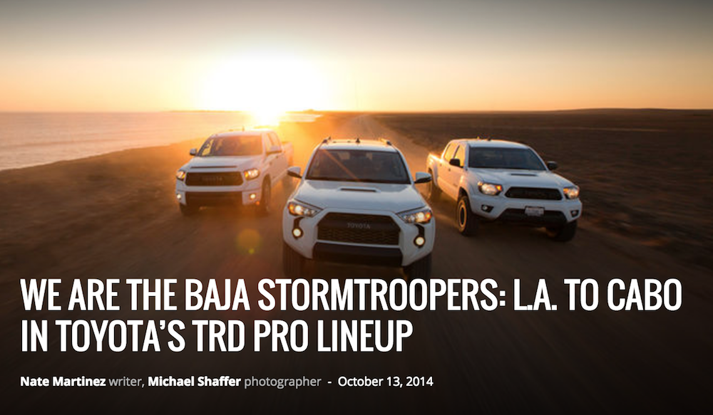 We are the Baja Stormtroopers LA to Cabo in Toyota's TRD pro lineup